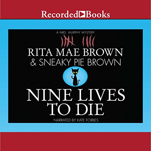 Nine Lives to Die Audiobook By Rita Mae Brown,                                                                                        Sneaky Pie Brown cover art