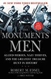 The Monuments Men: Allied Heroes, Nazi Thieves, and the Greatest Treasure Hunt...