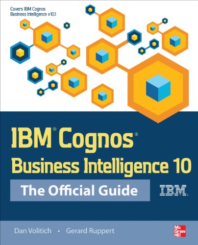 IBM Cognos Business Intelligence 10: The Official Guide (English Edition)