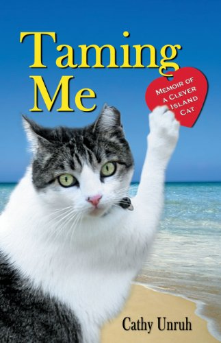 Book: Taming Me - Memoir of a Clever Island Cat by Cathy Unruh