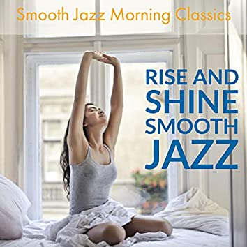 Rise And Shine Smooth Jazz