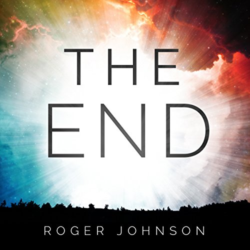The End                   Auteur(s):                                                                                                                                 Roger Johnson                               Narrateur(s):                                                                                                                                 Alan Caudle                      Durée: 3 h et 3 min     Pas de évaluations     Au global 0,0