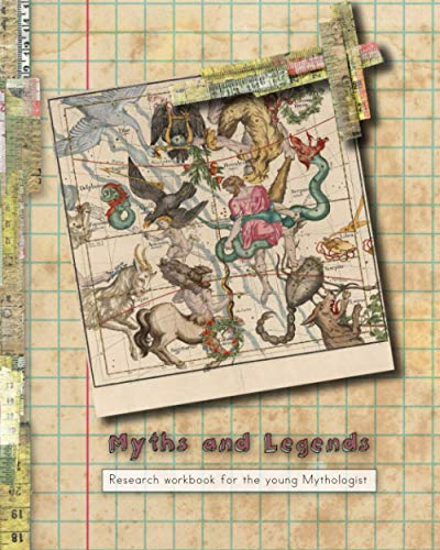 Myths and Legends: Research workbook for the young mythologist or folklorist - The perfect curriculum workbook for unit studies and student research - ... (Curriculum workbooks for unit studies)