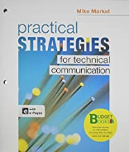 Loose-leaf Version for Practical Strategies for Technical Communication (Budget Books) 1st edition by Markel, Mike (2013) Loose Leaf