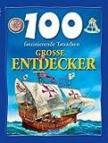 100 faszinierende Tatsachen - Grosse Entdecker - Wiebke Krabbe
