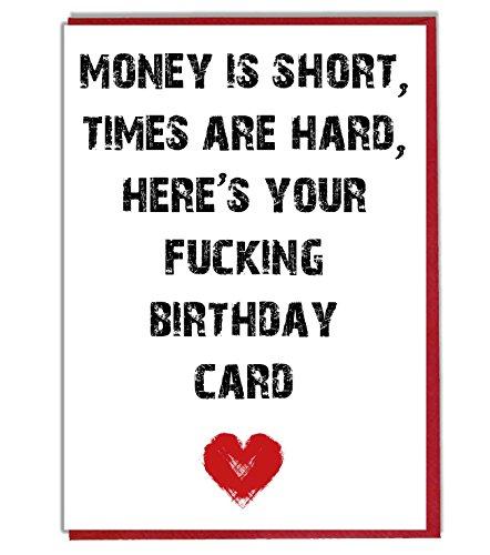 AK Giftshop Tarjeta de cumpleaños, Divertida – Rude – Blunt – Dinero es Corto, Tiempo es Duro, aquí es tu F**King Tarjeta de cumpleaños