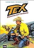 Tex, Tome 1 - Flammes sur l'Arizona