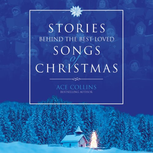 Stories Behind the Best-Loved Songs of Christmas Audiobook By Ace Collins cover art