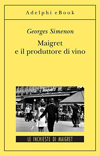 Maigret e il produttore di vino: Le inchieste di Maigret (69 di 75) (Le inchieste di Maigret: romanzi)