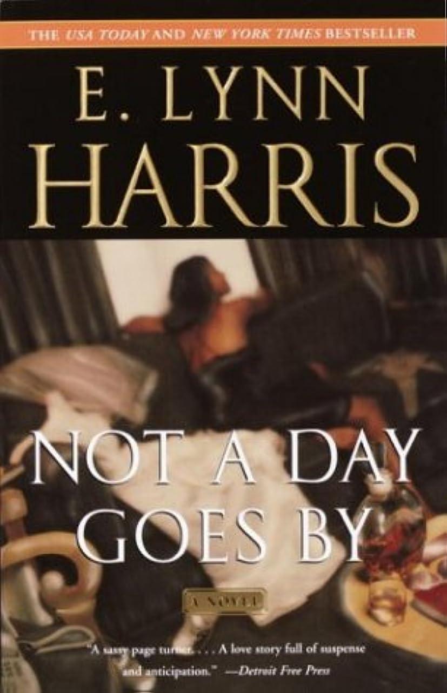 株式会社拘束する効果Not a Day Goes By: A Novel (Basil and Yancy Series Book 1) (English Edition)