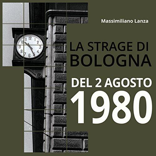 La strage di Bologna del 2 agosto 1980  Audiolibri