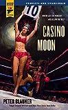 Casino Moon (Hard Case Crime Novels, Band 55) - Peter Blauner