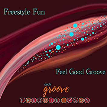 Freestyle Fun and Feel Good Groove