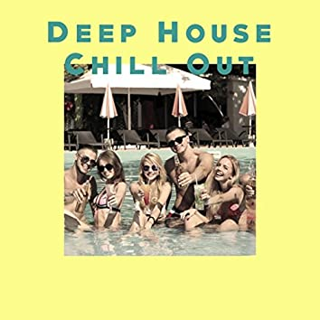 Deep House Chill Out