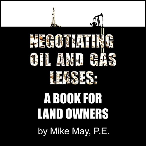 Negotiating Oil and Gas Leases: A Book for Land Owners audiobook cover art