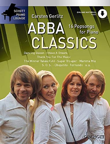 ABBA Classics: 16 Popsongs for Piano. Klavier. Ausgabe mit Online-Audiodatei. (Schott Piano Lounge)
