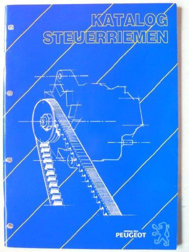 Peugeot - Steuerriemen – Katalog - alle Modelle ab 104, 404, auch Talbot Murena etc. - Original Peugeot Werkstattliteratur