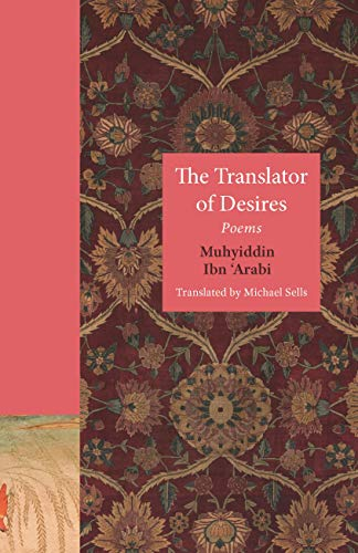 The Translator of Desires: Poems (The Lockert Library of Poetry in Translation, 150)