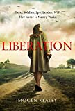 Liberation: Inspired by the incredible true story of World War II's greatest heroine Nancy Wake (English Edition)
