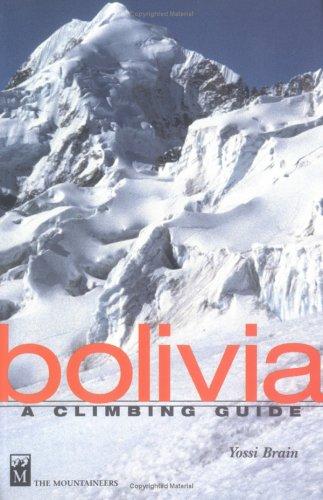 Bolivia: A Climbing Guide: A Climber's Guide