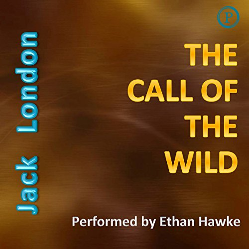 The Call of the Wild                   By:                                                                                                                                 Jack London                               Narrated by:                                                                                                                                 Ethan Hawke                      Length: 3 hrs and 4 mins     7 ratings     Overall 4.7