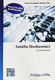 Tamiflu (Oseltamivir): La controverse