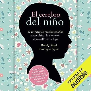 El cerebro del niño [The Whole-Brain Child] audiobook cover art