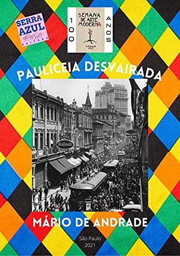 Pauliceia Desvairada (Semana de Arte Moderna: 100 anos)
