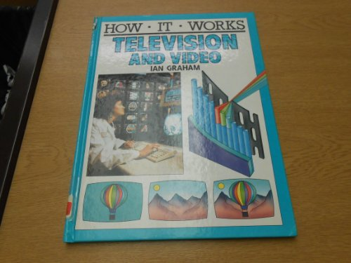 Television and Videos (How it Works S.)