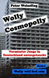 Wolly will frei sein (Wolly Cosmopolly 2) (German Edition)
