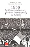 1936 - La France à l'épreuve des Jeux Olympiques de Berlin