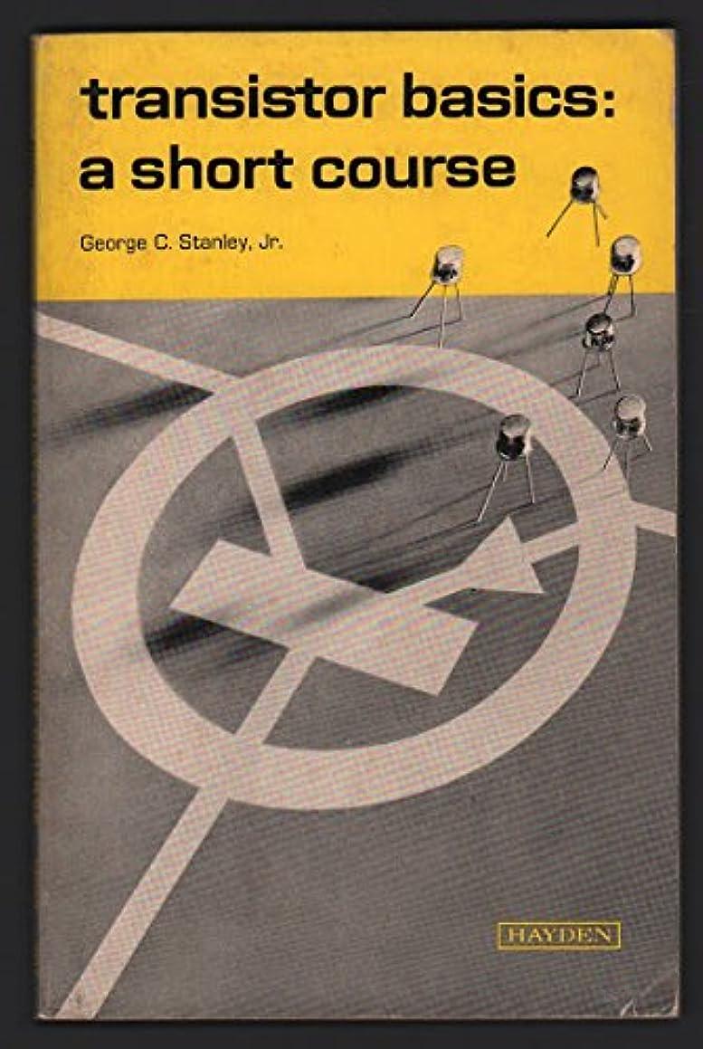 Transistor basics;: A short course