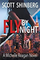 Fly by Night: A Riveting Spy Thriller (Michelle Reagan)