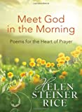 Meet God in the Morning: Poems for the Heart of Prayer (Helen Steiner Rice Collection)