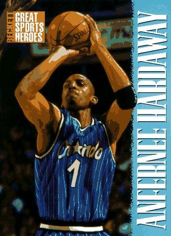 Beckett Great Sports Heroes: Anfernee 'Penny' Hardaway