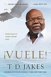 ¡Vuele!: Construya su visión desde cero (Spanish Edition)
