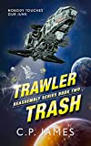 Trawler Trash: A humorous space opera (Reassembly Book 2)