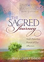 The Sacred Journey: God's Relentless Pursuit of Our Affection (The Passion Translation Devotional Commentaries)
