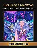 Las Hadas Mágicas: 40 Páginas para Colorear que te Llevarán al Reino de los Cuentos de Hadas |...