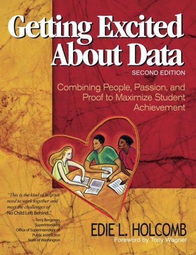Getting Excited About Data Second Edition: Combining People, Passion, and Proof to Maximize Student Achievement