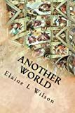 Another World: The Sistine Chapel Ceiling and Michelangelo Buonarroti (The Art of God's Messages) (Volume 4)