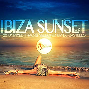 Ibiza Sunset, Vol. 2 (20 Tracks Selected by DJ Castello)