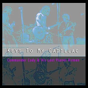 Keys to My Cadillac