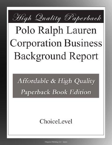 Polo Ralph Lauren Corporation Business Background Report