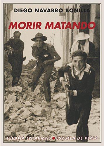 Morir matando (España en Armas nº 12) eBook: Navarro Bonilla, Diego: Amazon.es: Tienda Kindle