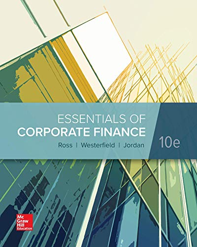 Compare Textbook Prices for Loose Leaf for Essentials of Corporate Finance 10 Edition ISBN 9781260394733 by Ross, Stephen,Westerfield, Randolph,Jordan, Bradford
