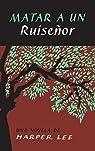 Matar a un ruiseñor/ To Kill a Mockingbird par Lee