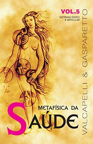 Metafísica da saúde: Sistemas ósseo e articular