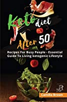 Keto Diet After 50: Lose weight and Improve Your Health Easily. Including Exercises and Weekly Planner