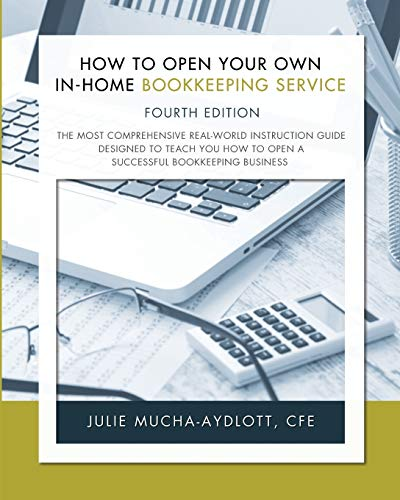 Compare Textbook Prices for How to Open Your Own in-Home Bookkeeping Service  ISBN 9780979412479 by Mucha-Aydlott, Julie